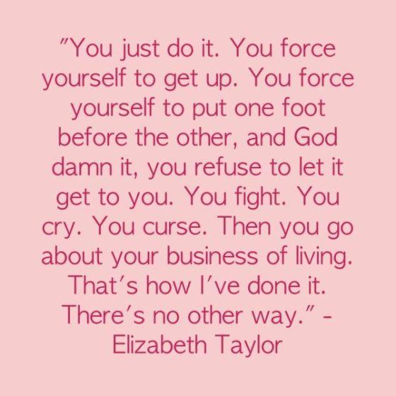 Elizabeth Taylor Life Quote