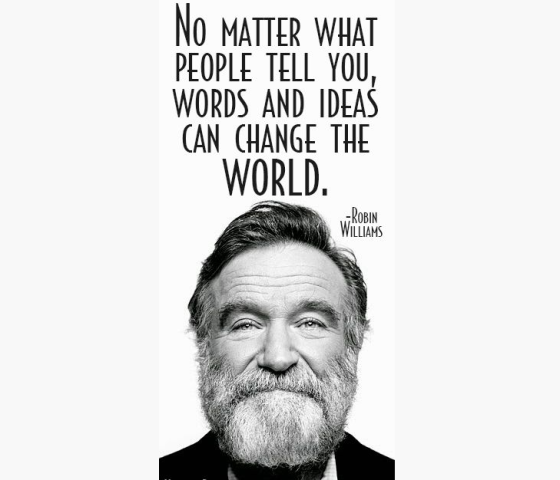 no-matter-what-people-tell-you-words-and-ideas-can-change-the-world-1