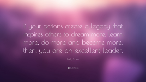 15525-Dolly-Parton-Quote-If-your-actions-create-a-legacy-that-inspires